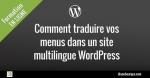 Comment traduire vos menus dans un site multilingue WordPress