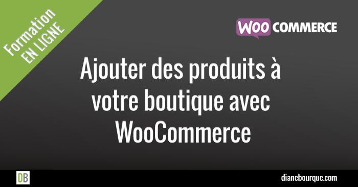 woocommerce-wordpress-ajouter-produits-boutique
