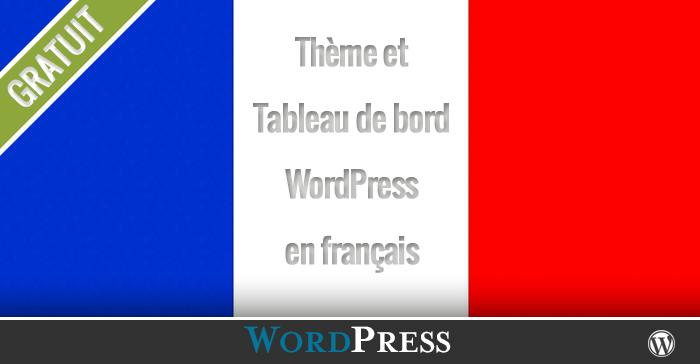 Comment mettre son Thème et Tableau de bord WordPress en français