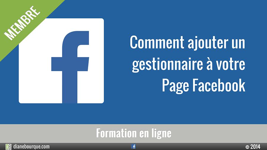 Comment ajouter un gestionnaire à votre Page Facebook