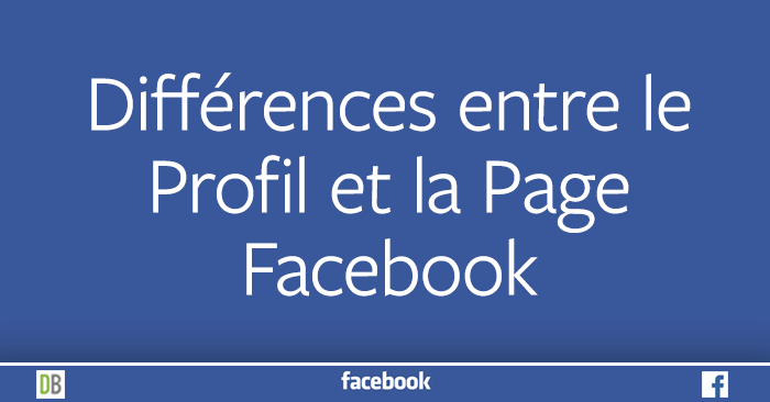 Différences entre le Profil et la Page Facebook