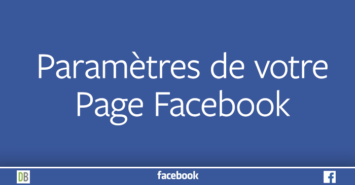 Paramètres de votre Page Facebook