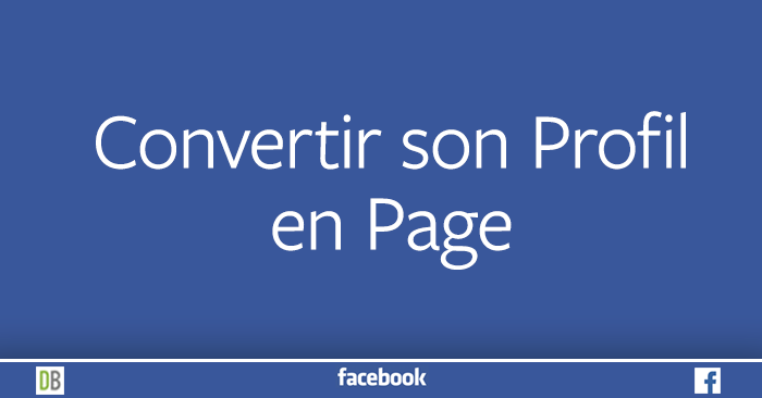 Convertir son Profil Perso en Page Facebook