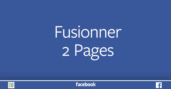 Fusionner 2 Pages Facebook