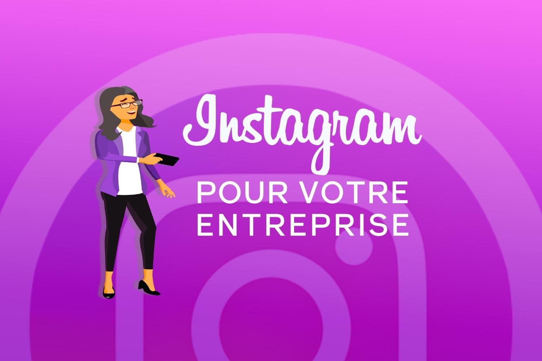 Pourquoi votre entreprise doit avoir un compte Instagram