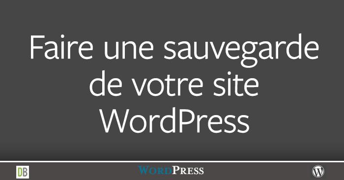 Faire une sauvegarde de votre site WordPress
